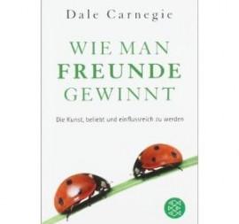 Buchempfehlungen: Wie Man Freunde Gewinnt: Die Kunst, beliebt und einflussreich zu werden – Dale Carnegie