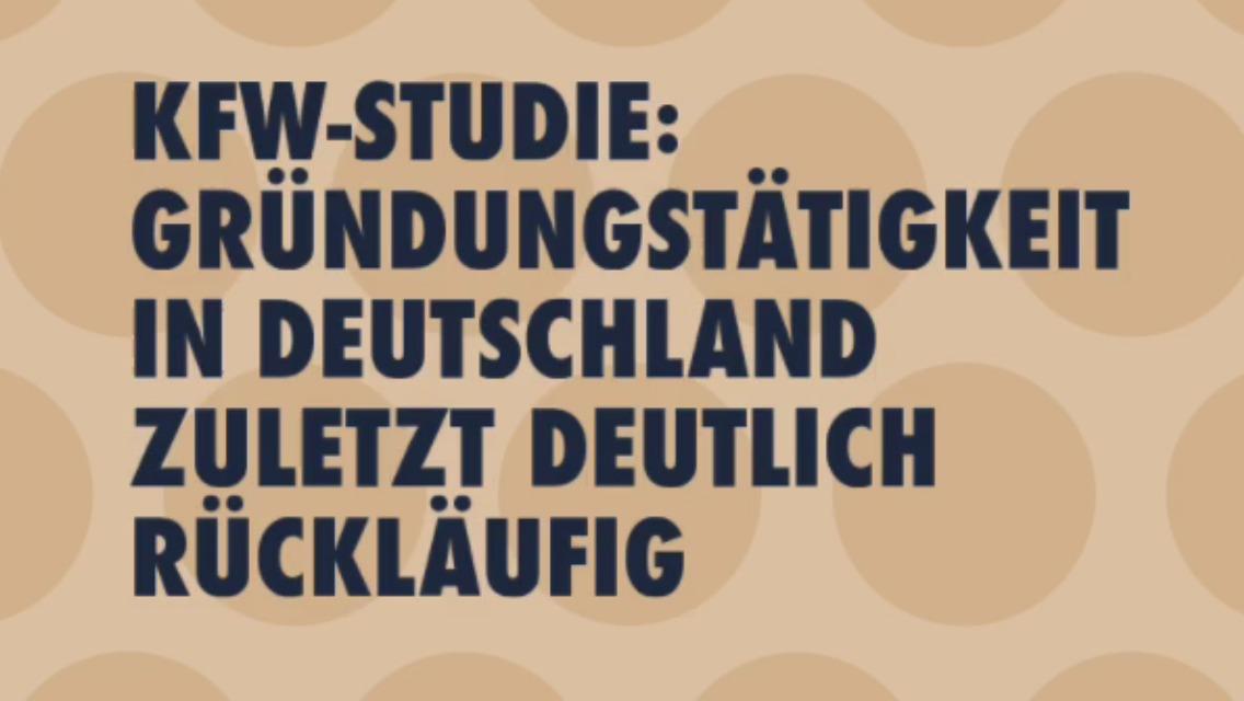 KfW-Studie: Gründungstätigkeit in Deutschland zuletzt deutlich rückläufig